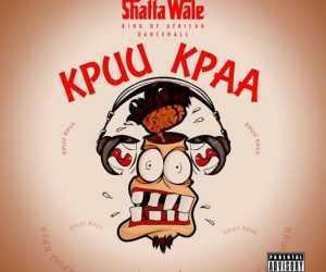 Shatta Wale - Kpuu Kpa (Prod. by B2)